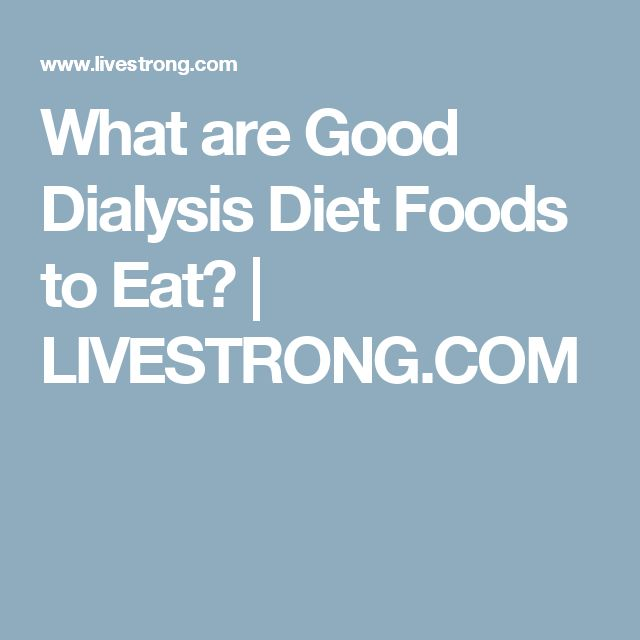 What are Good Dialysis Diet Foods to Eat? | LIVESTRONG.COM