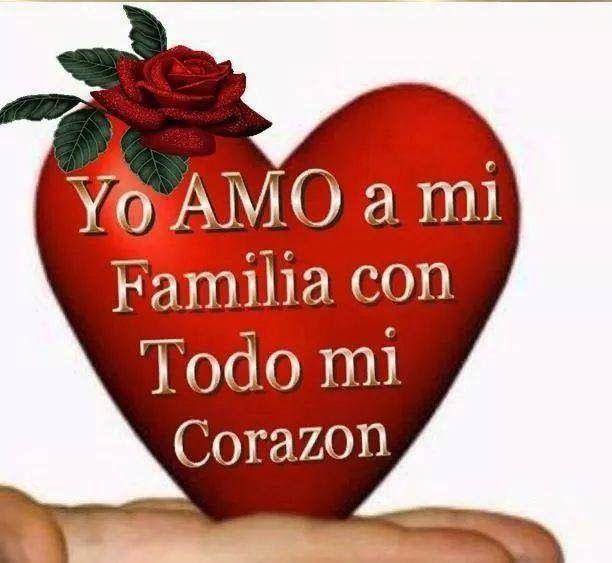 Frases Para Tu Muro Yo Amo A Mi Familia Con Todo Mi Corazón