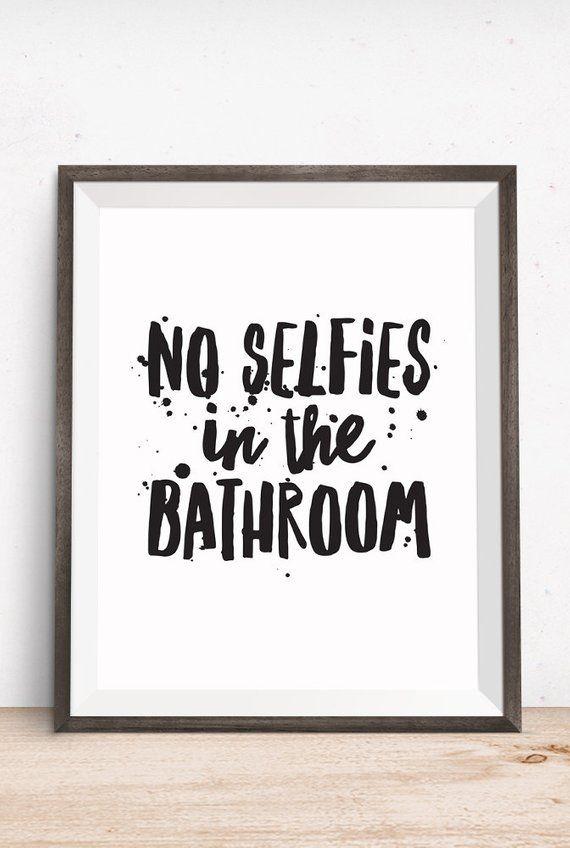 Printable Art, Bathroom Quote, No Selfies in the Bathroom, Inspirational Print, Typography Quote, Digital Download Print, Quote Printables – deko