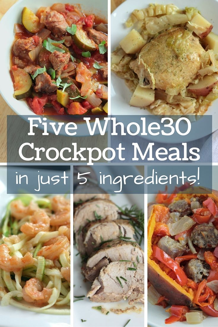 Whole30 compliant crockpot meals, in 5 ingredients! Dinners have never been SO easy, delicious, and healthy!