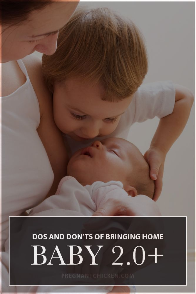 Dos and Don'ts of Bringing Home Baby 2.0+ — Pregnant Chicken
