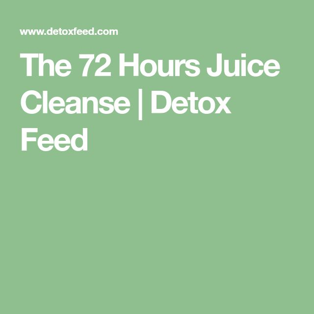 The 72 Hours Juice Cleanse | Detox Feed