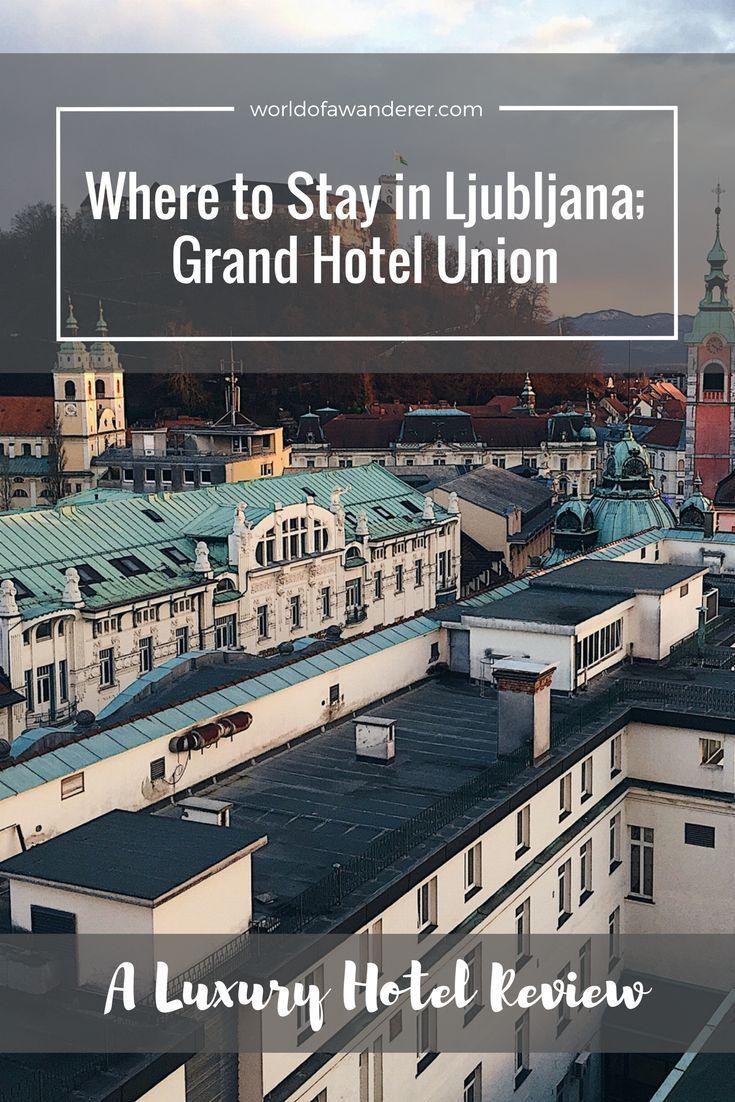 Where to Stay in Ljubljana: Grand Hotel Union