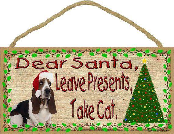 Basset Hound Dear Santa Leave Presents Take by blackwatertradingco, $6.95