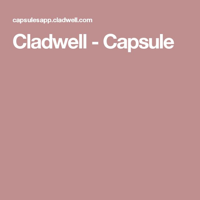 Cladwell - Capsule