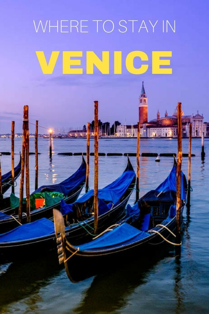 where to stay in venice: the best hotels and neighborhoods | italy