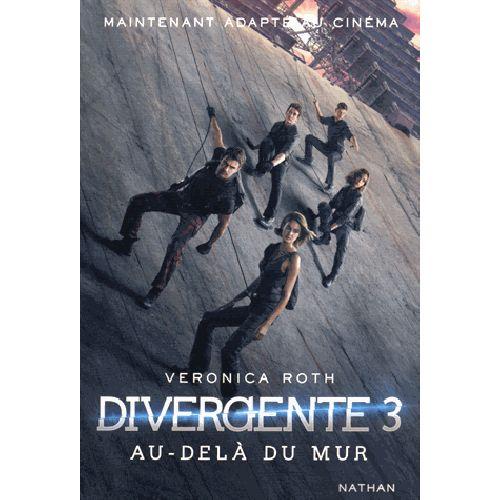 Divergente Tome 3 - Au-delà du mur