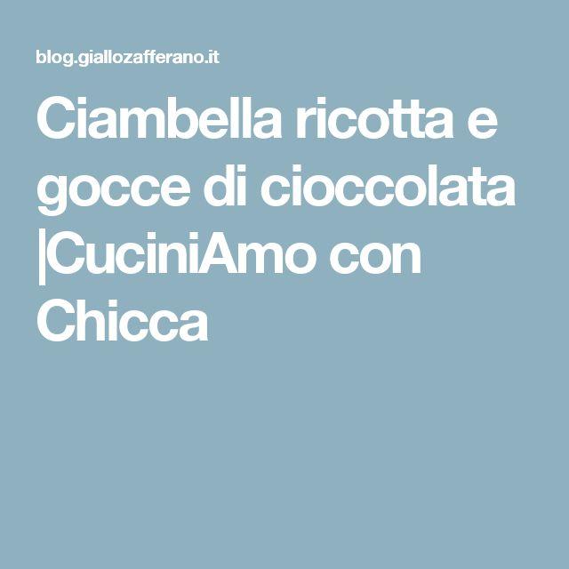 Ciambella ricotta e gocce di cioccolata  CuciniAmo con Chicca
