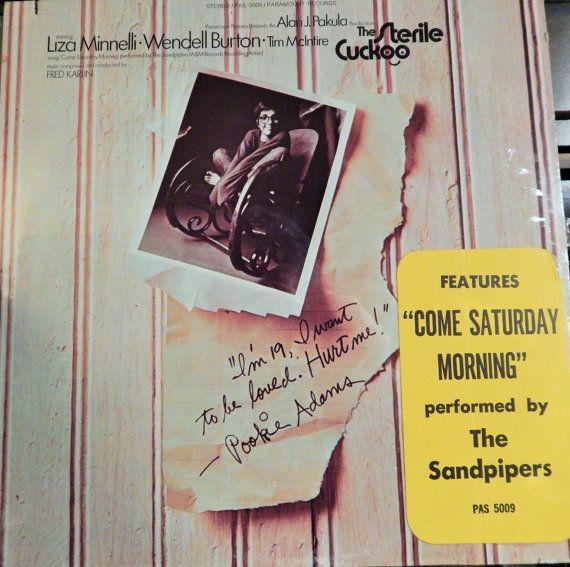 "Sterile Cuckoo (1970, music Fred Karlin & Dory Previn, performance by Sandpipers ""Come Saturday Morning), Liza Minnelli starred"