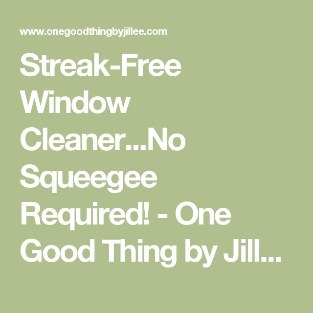 Streak-Free Window Cleaner...No Squeegee Required! - One Good Thing by Jillee