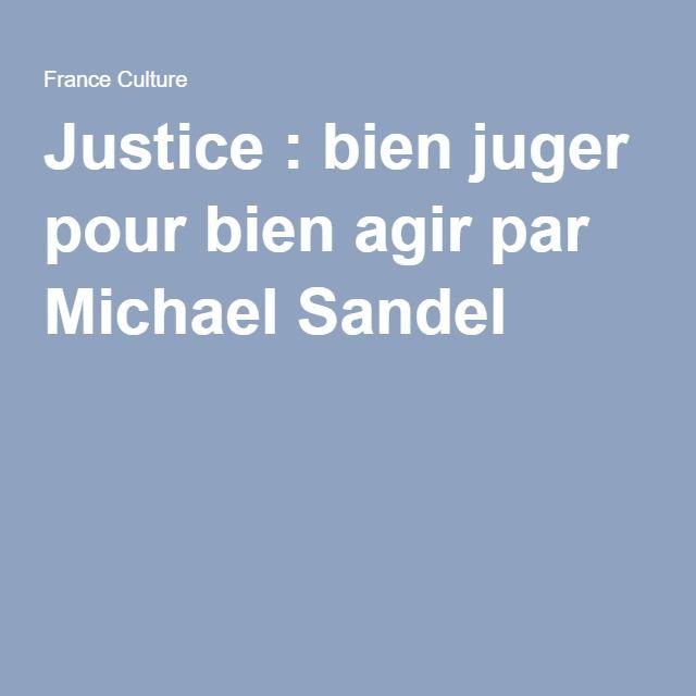 Justice : bien juger pour bien agir par Michael Sandel