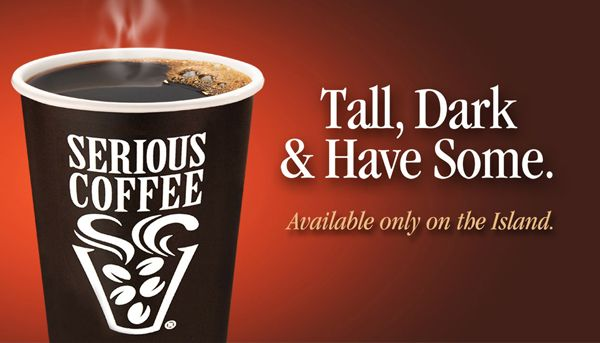 Tall, Dark & Have Some. At a Serious Coffee near you