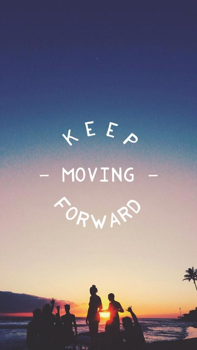 Keep Moving Forward. Tap to see more Inspiring & Wonderful Quotes iPhone Wallpapers! Motivational quotes about moving forward in life and never give up. - @mobile9