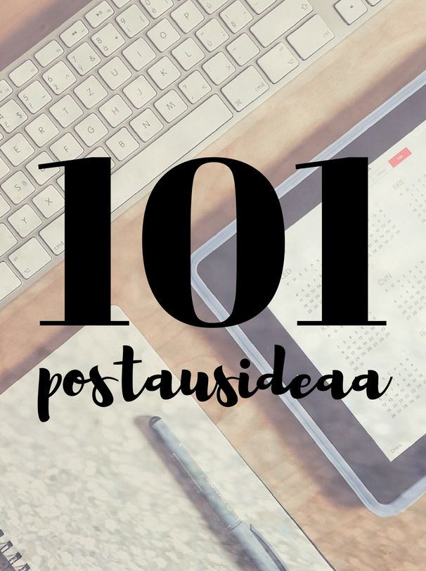 Kivempi blogi, bloggaaminen, blogi postausideat, 101 postausideat, blogiohjeet