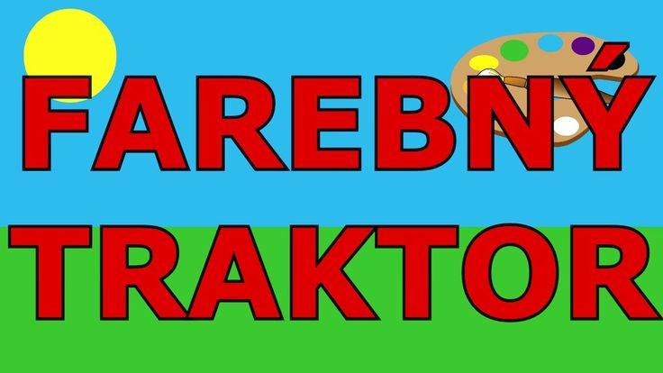 🎨🚜🇸🇰Farebný traktor - Učíme sa farby - Animované farby pre deti a najmenších