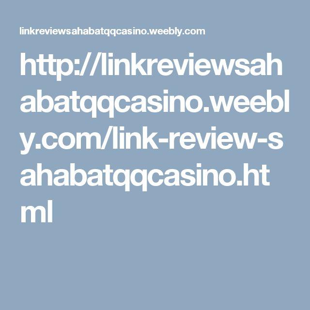 http://linkreviewsahabatqqcasino.weebly.com/link-review-sahabatqqcasino.html