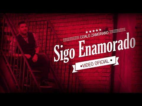 «Sigo enamorado» Coalo Zamorano #Medium