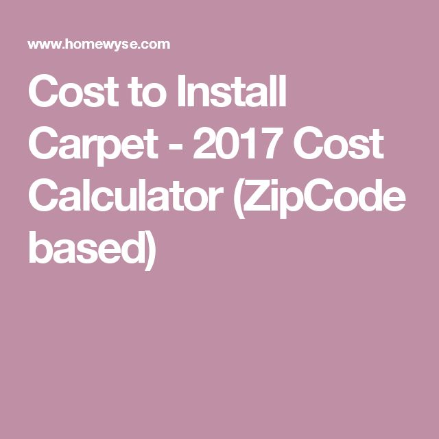 Cost to Install Carpet - 2017 Cost Calculator (ZipCode based)