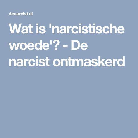Wat is 'narcistische woede'? - De narcist ontmaskerd