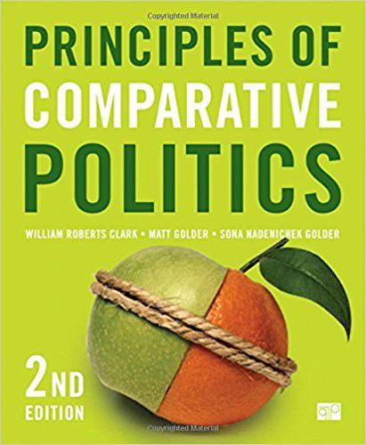 Principles of Comparative Politics 2nd Edition by William Roberts Clark - PDF eBook https://dticorp.ecrater.com/p/29246446/principles-of-comparative-politics-2nd-edition
