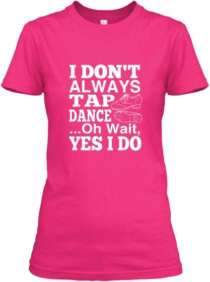 I Always Tap Dance