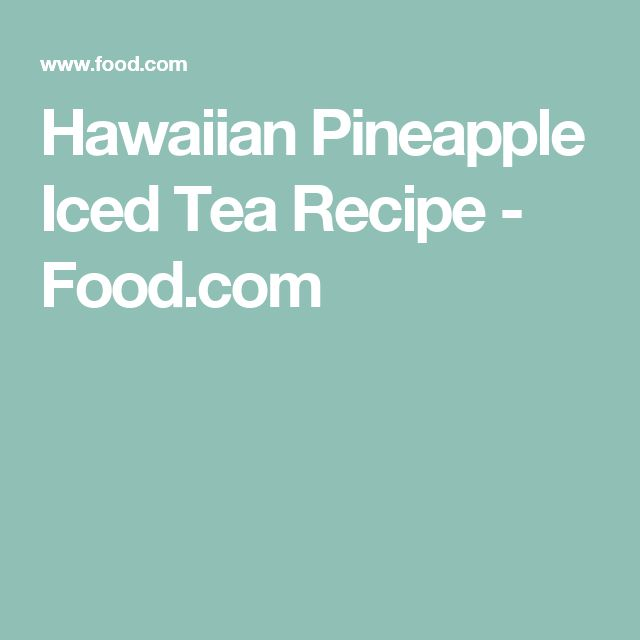 Hawaiian Pineapple Iced Tea Recipe - Food.com