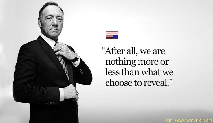 16 Badass House Of Cards Quotes That You Can Use Everyday by http://www.funnynlol.com/inspiring/house-of-cards-quotes