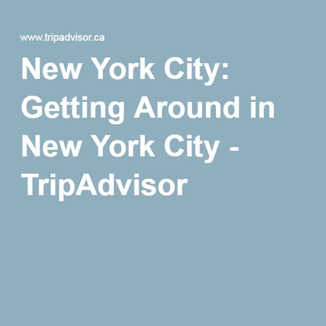 New York City: Getting Around in New York City - TripAdvisor