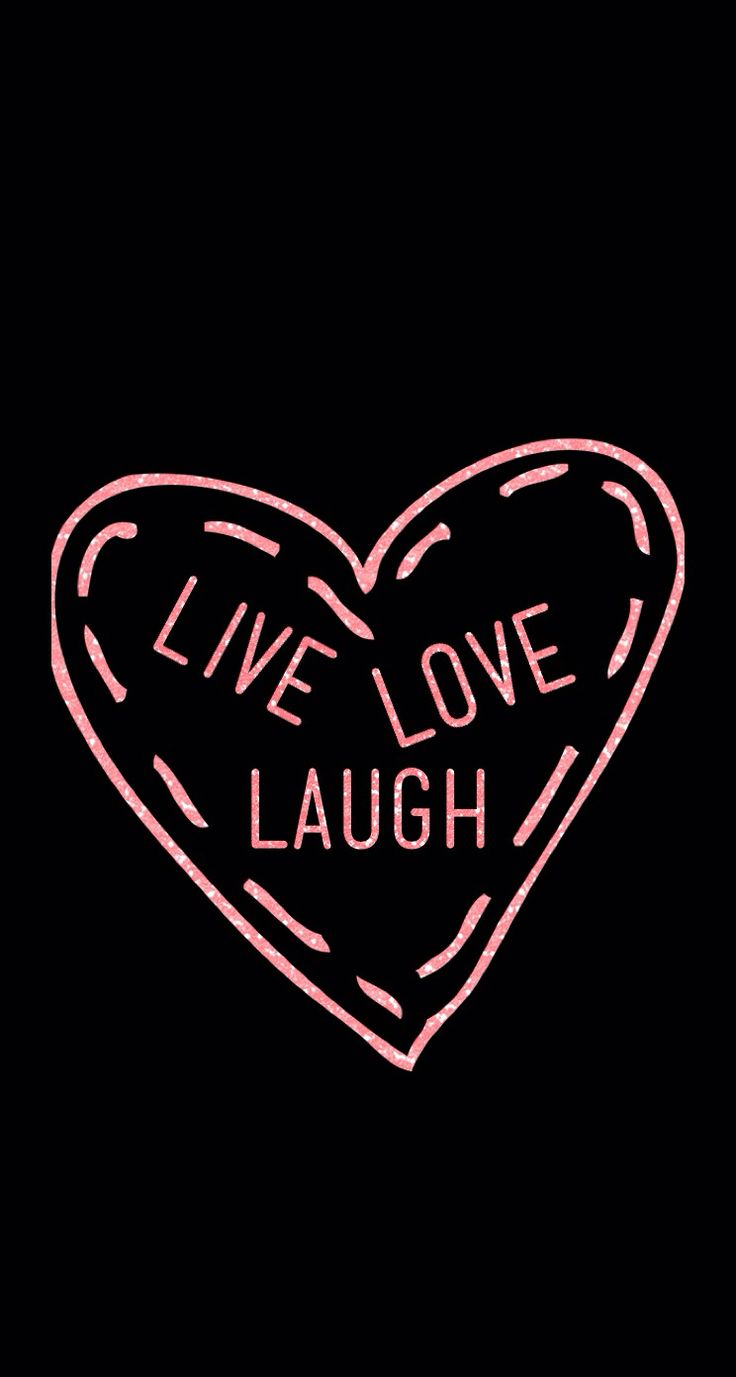 Live Laugh Love Iphone Wallpaper : 18 best LIVE LAUGH LOVE images on Pinterest Live laugh ...