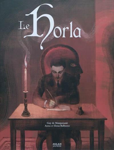 Le Horla. ; Guy de Maupassant. - Maupassant rapporte sous la forme d'un journal les hallucinations d'un homme obsédé par la présence d'un être surnaturel et qui sombre progressivement dans la folie jusqu'au suicide.