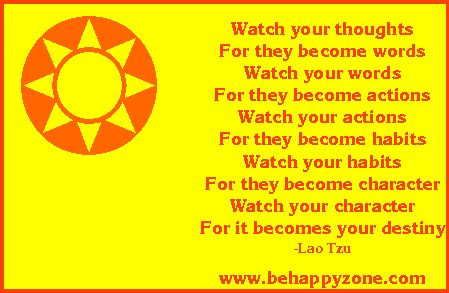 Watch your thoughts... Lao Tzu. Famous inspirational poems and quotes from behappyzone