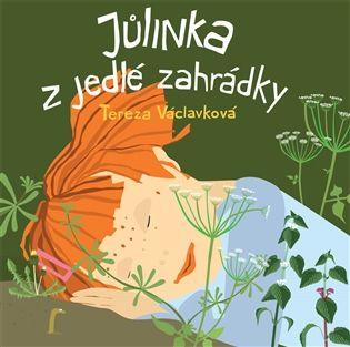 Tereza Václavková: Jůlinka z jedlé zahrádky