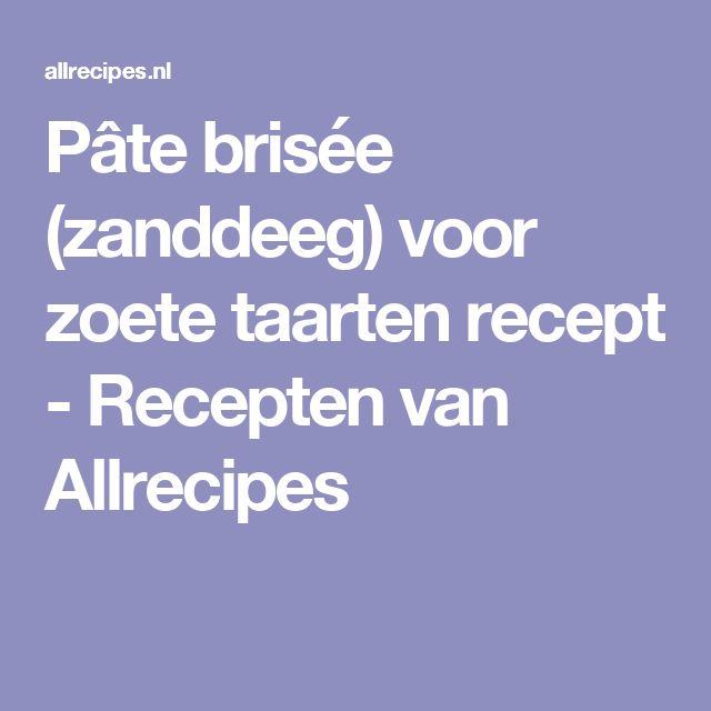 Pâte brisée (zanddeeg) voor zoete taarten recept - Recepten van Allrecipes