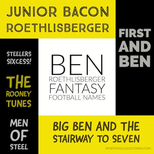 Ben Roethlisberger Fantasy Football Names | Pittsburgh Steelers Team