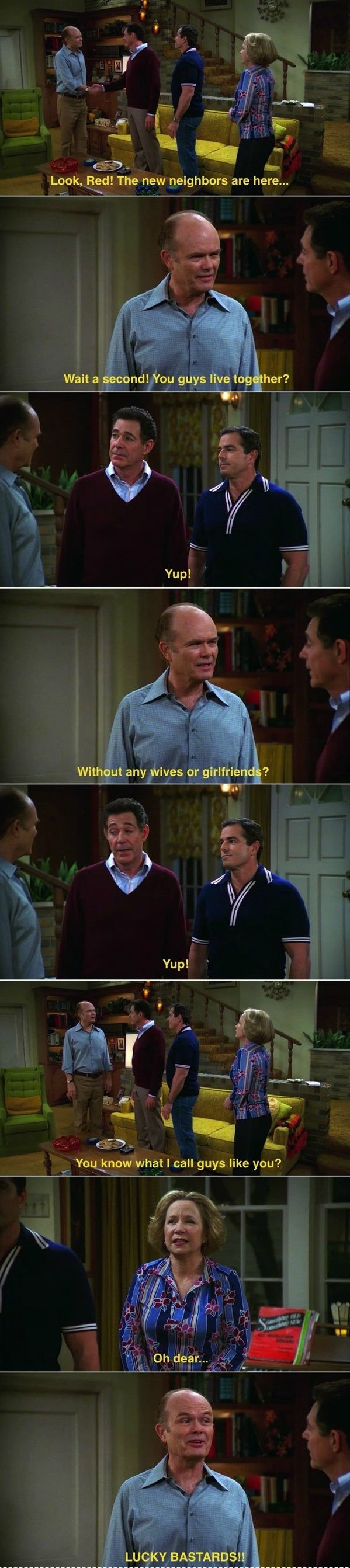 That 70's Show. Lol!!
