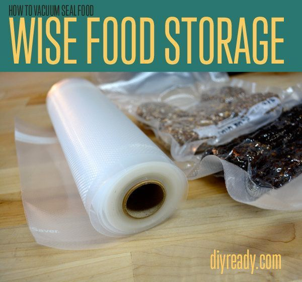 How To Make Awesome DIY Food Storage Ideas And Tips For The Urban Prepper | How To Store Food For Emergency Preparedness. http://diyready.com/wise-food-storage-vacuum-sealing-food/