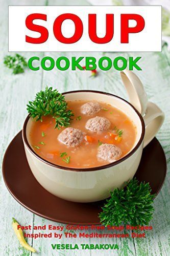 Meal Type LunchSoup Cookbook: Fast and Easy Gluten-free Soup