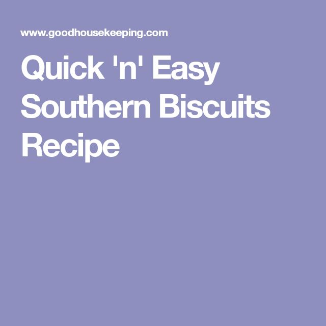 Quick 'n' Easy Southern Biscuits Recipe