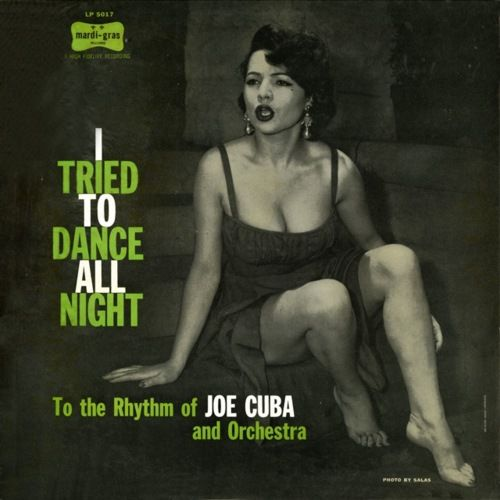 Joe Cuba and Orchestra - I Tried To Dance All Night To the Rhythm of Joe Cuba and Orchestra (1956)