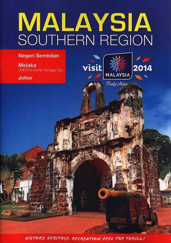 Malaysia Southern Region; Negeri Sembilan, Melaka, Johor;  History. Heritage. Recreation. Feel the thrill! 2014   tourism travel brochure   by worldtravellib World Travel library