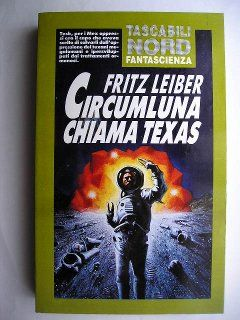 """The novel """"A Spectre Is Haunting Texas"""" - in some editions """"spectre"""" is spelled """"specter"""" - by Fritz Leiber was published for the first time in 1968. It was originally published in three parts in the magazine """"Galaxy Science Fiction"""" and the following year it was published as a book. Cover art by Carl Lundgren for an Italian edition. Click to read a review of this novel!"""