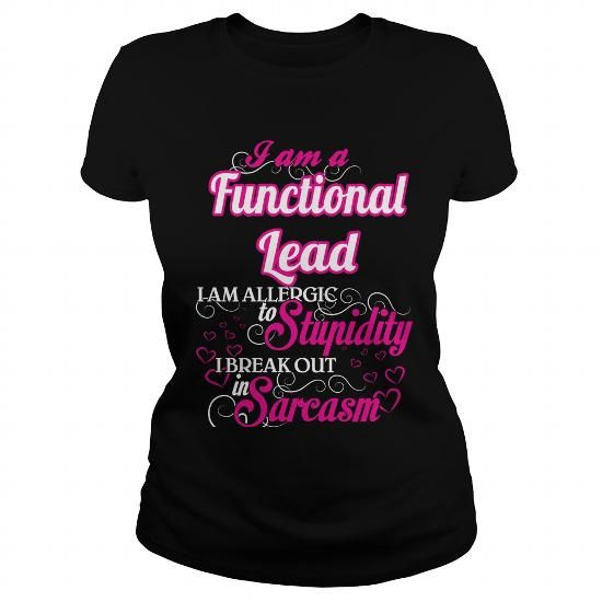 Functional Lead I Am Allergic To Stupidity I Break Out In Sarcasm T Shirts, Hoodie