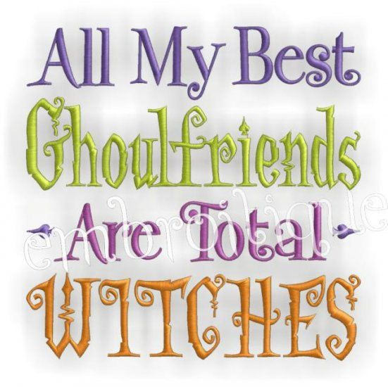 My Ghoulfriends are total Witches Funny Halloween by Embroitique, $2.99