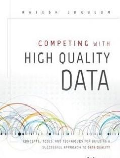 Competing with High Quality Data: Concepts Tools and Techniques for Building a Successful Approach to Data Quality free download by Rajesh Jugulum ISBN: 9781118342329 with BooksBob. Fast and free eBooks download.  The post Competing with High Quality Data: Concepts Tools and Techniques for Building a Successful Approach to Data Quality Free Download appeared first on Booksbob.com.