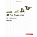 NLP For Beginners: Only The Essentials, 2nd Edition (Paperback)By Shlomo Vaknin