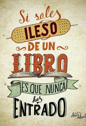 Si sales ileso de un libro es que nunca has entrado #libro #Book #livre