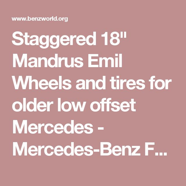 """Staggered 18"""" Mandrus Emil Wheels and tires for older low offset Mercedes - Mercedes-Benz Forum"""
