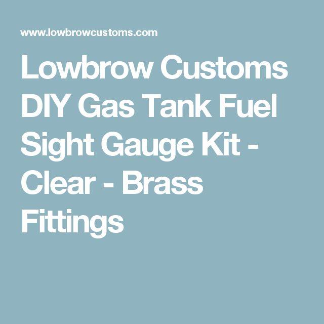 Lowbrow Customs DIY Gas Tank Fuel Sight Gauge Kit - Clear - Brass Fittings