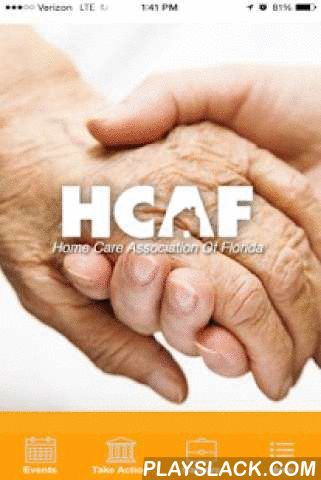 HCAF  Android App - playslack.com , After more than 26 years in operation, the Home Care Association of Florida continues to be the premier trade association for the home health industry in the Sunshine State. It is our mission to advance the interest and meet the needs of our members, enabling them to provide the highest quality and most cost-effective services throughout Florida. Our membership consists of over 500 home care providers across Florida, including Medicare-certified…