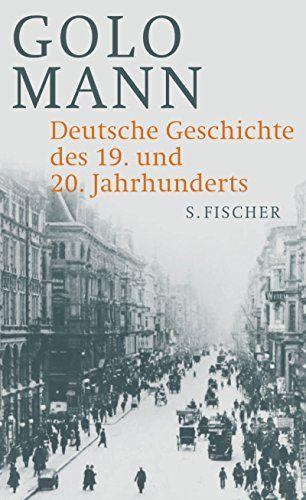 Deutsche Geschichte des 19. und 20. Jahrhunderts: Amazon.de: Golo Mann: Bücher